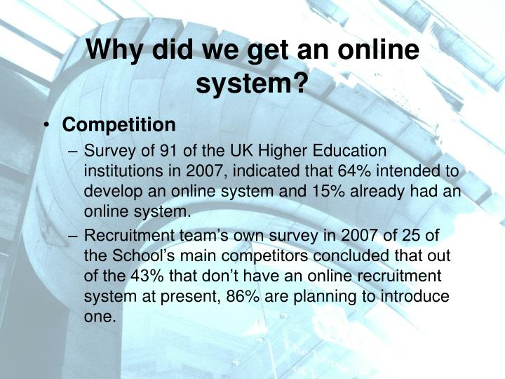 Why did we get an online system?