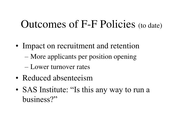 Outcomes of F-F Policies
