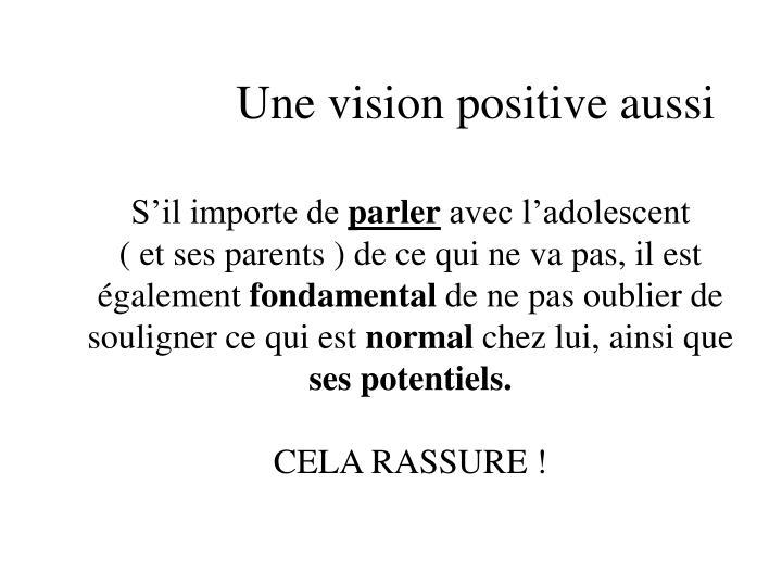 Une vision positive aussi