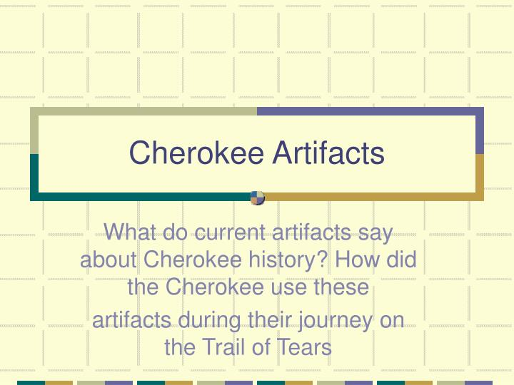 Cherokee Artifacts