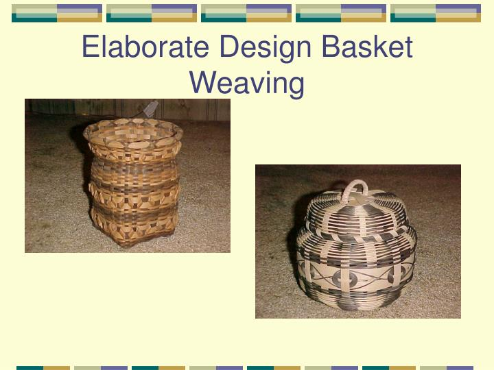 Elaborate Design Basket Weaving