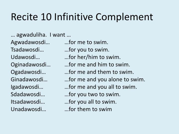 Recite 10 Infinitive Complement