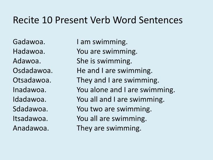 Recite 10 Present Verb Word Sentences