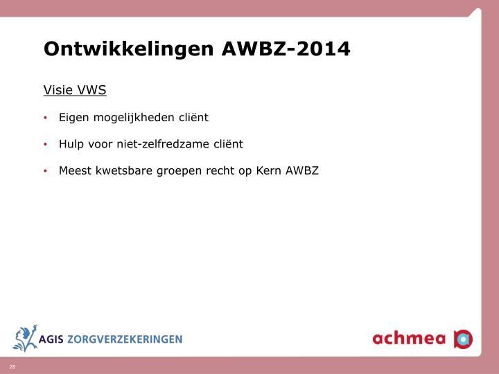 Ontwikkelingen AWBZ-2014