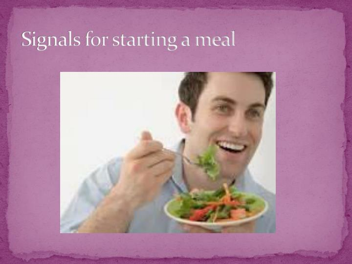 Signals for starting a meal
