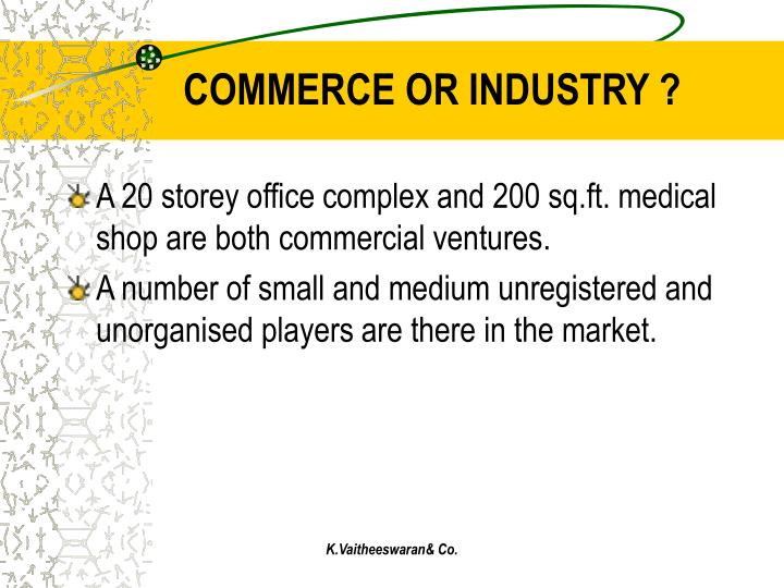 COMMERCE OR INDUSTRY ?
