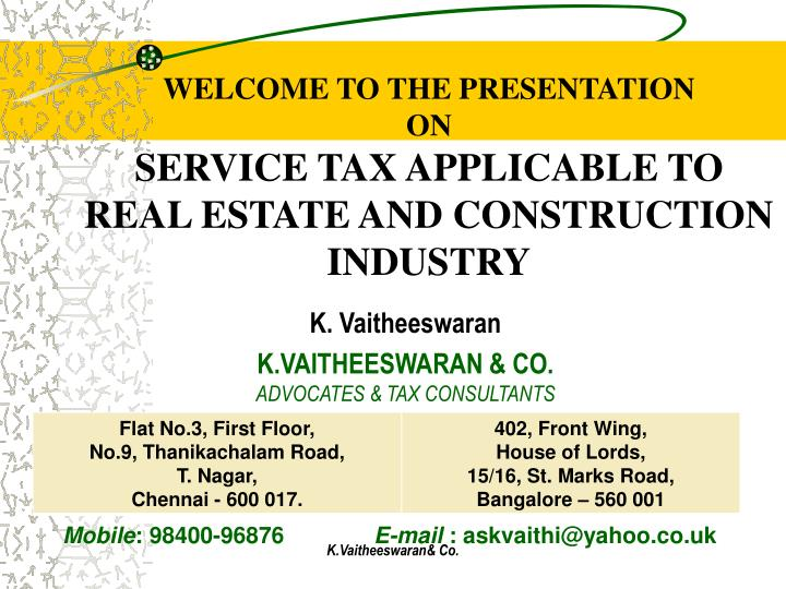 welcome to the presentation on service tax applicable to real estate and construction industry