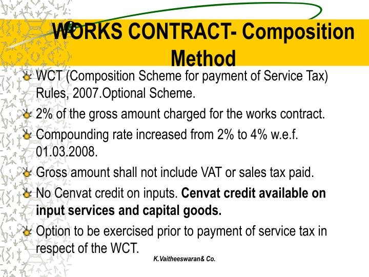 WORKS CONTRACT- Composition Method