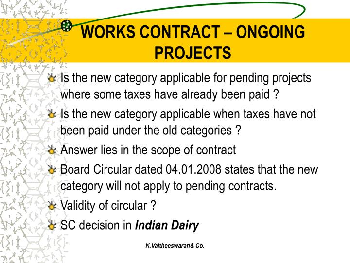 WORKS CONTRACT – ONGOING PROJECTS