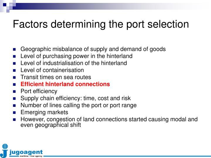 Factors determining the port selection