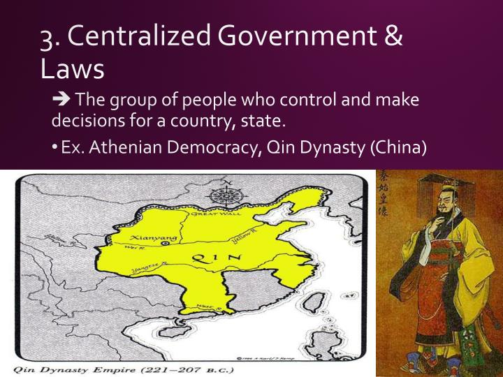 3. Centralized Government & Laws