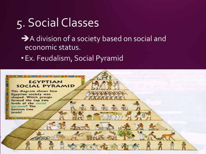 5. Social Classes