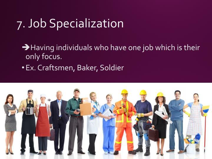 7. Job Specialization