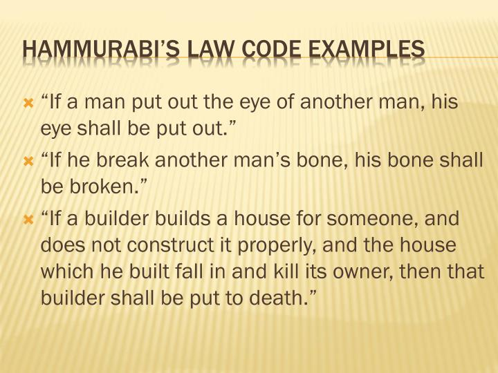 """""""If a man put out the eye of another man, his eye shall be put out."""""""