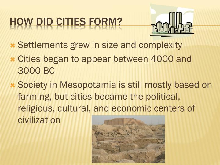 Settlements grew in size and complexity