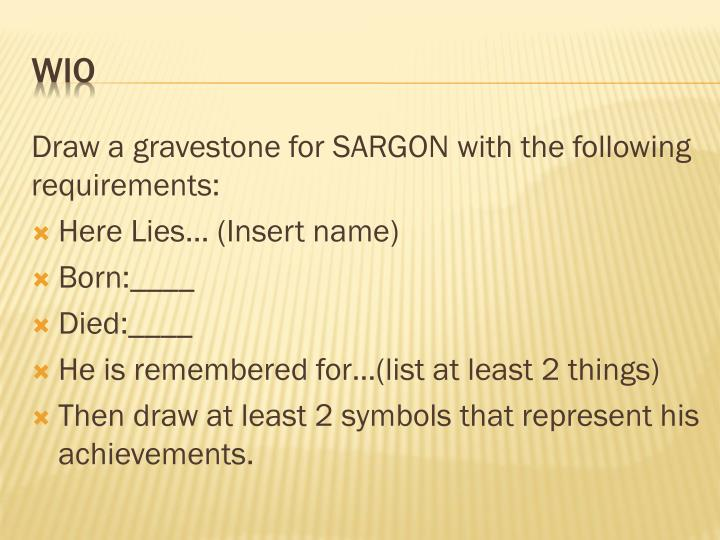 Draw a gravestone for SARGON with the following requirements: