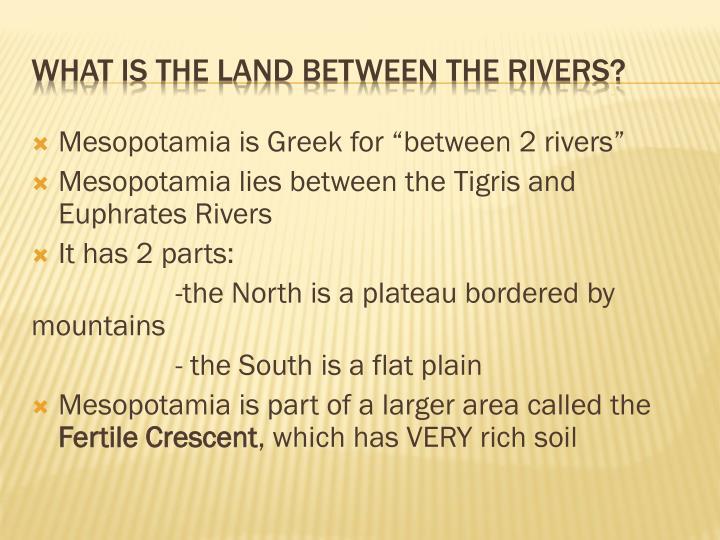 """Mesopotamia is Greek for """"between 2 rivers"""""""