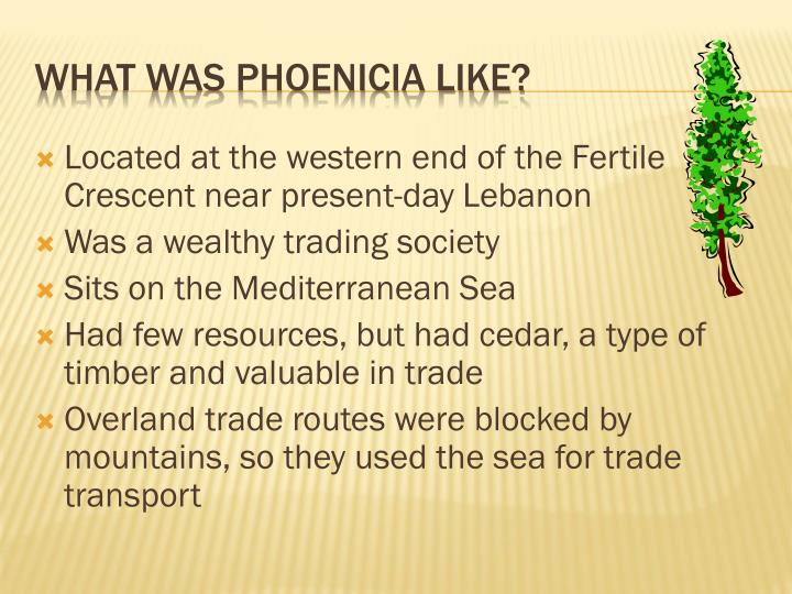 Located at the western end of the Fertile Crescent near present-day Lebanon