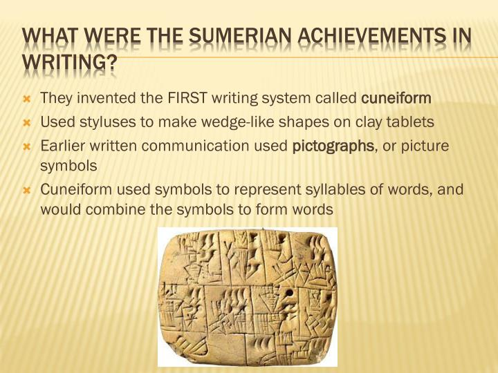 They invented the FIRST writing system called