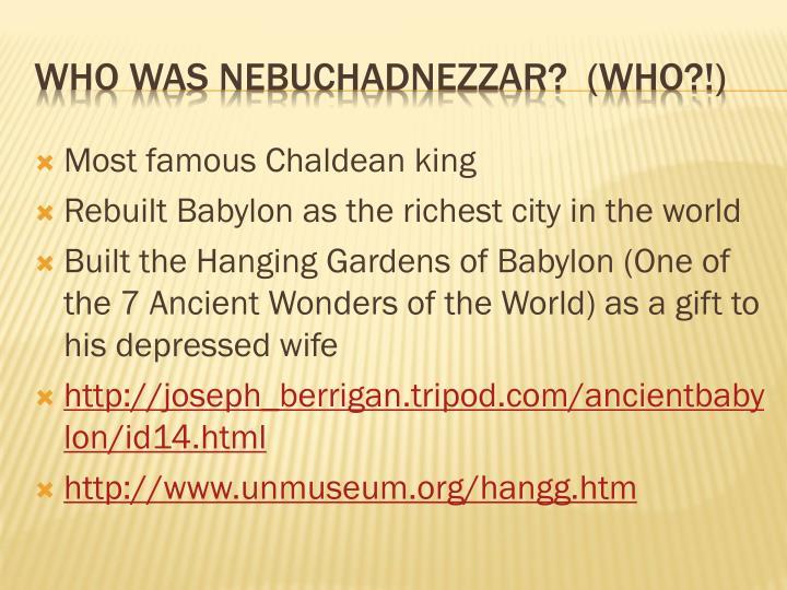 Most famous Chaldean king