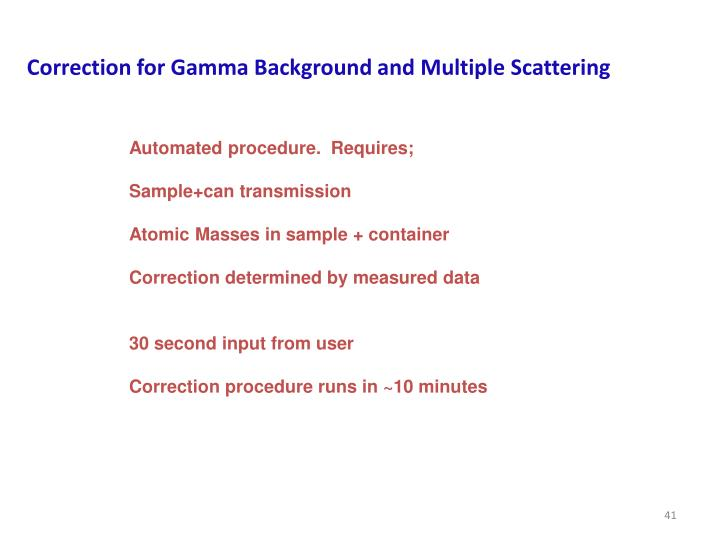 Correction for Gamma Background and Multiple Scattering