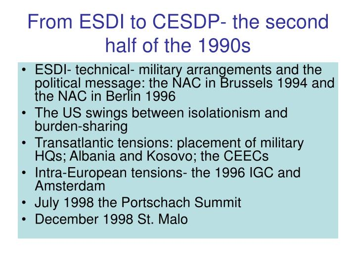 From ESDI to CESDP- the second half of the 1990s