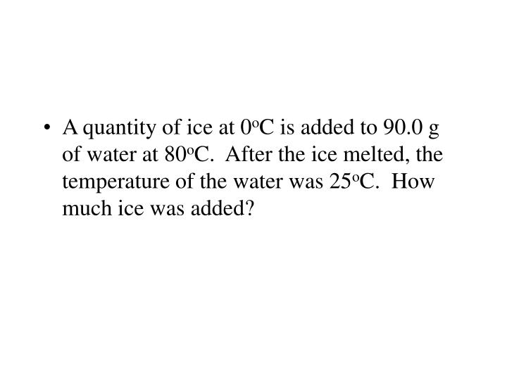 A quantity of ice at 0