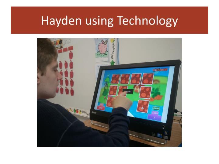 Hayden using
