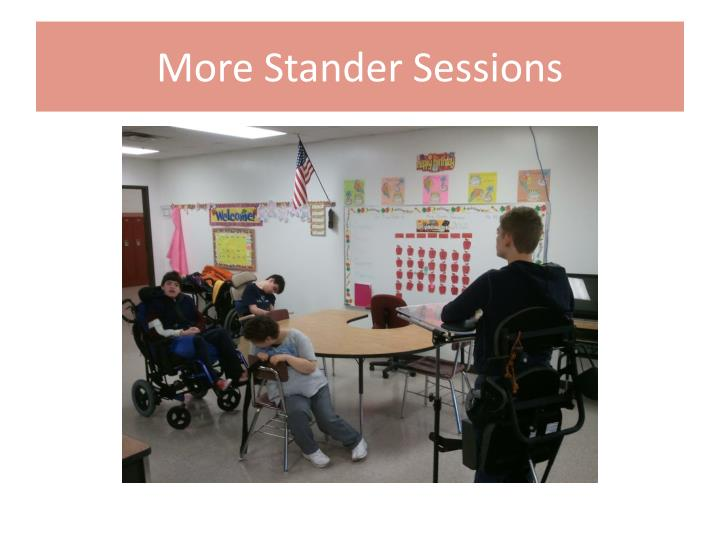 More Stander Sessions