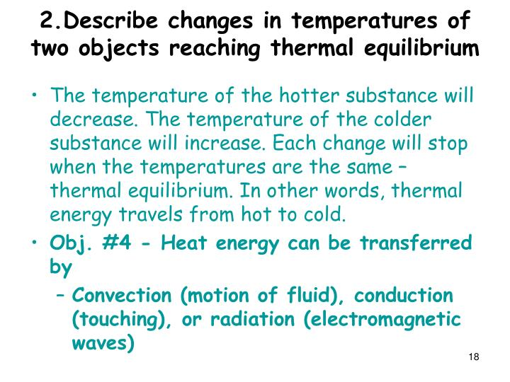 2.Describe changes in temperatures of two objects reaching thermal equilibrium