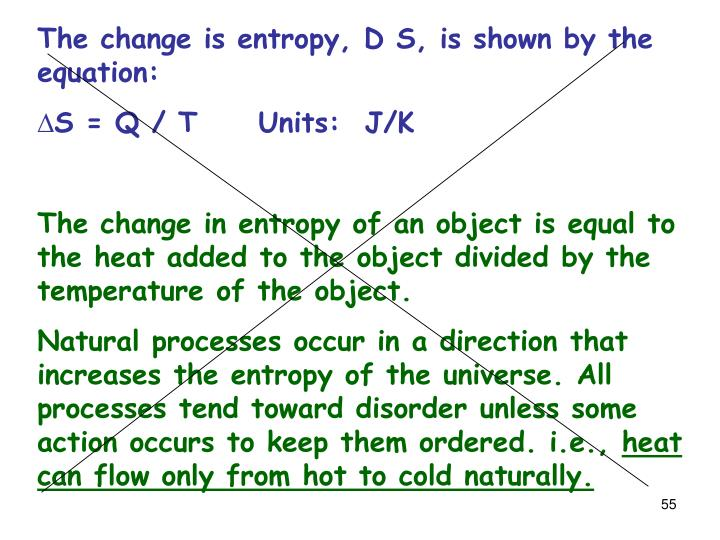 The change is entropy, D S, is shown by the equation: