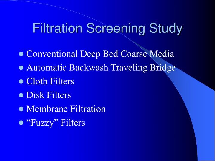 Filtration Screening Study