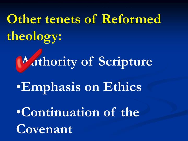Other tenets of Reformed theology: