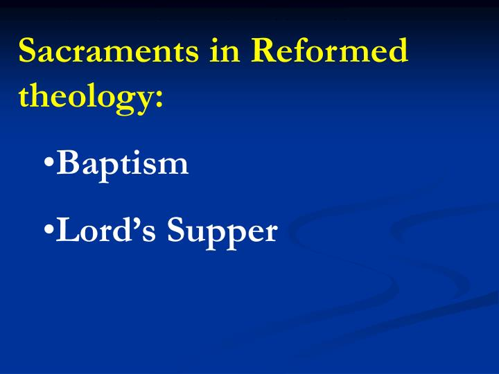 Sacraments in Reformed theology: