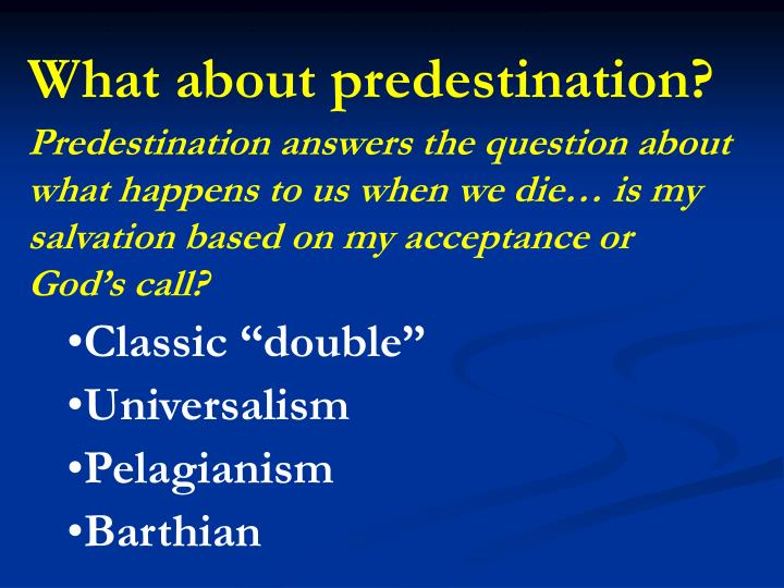 What about predestination?