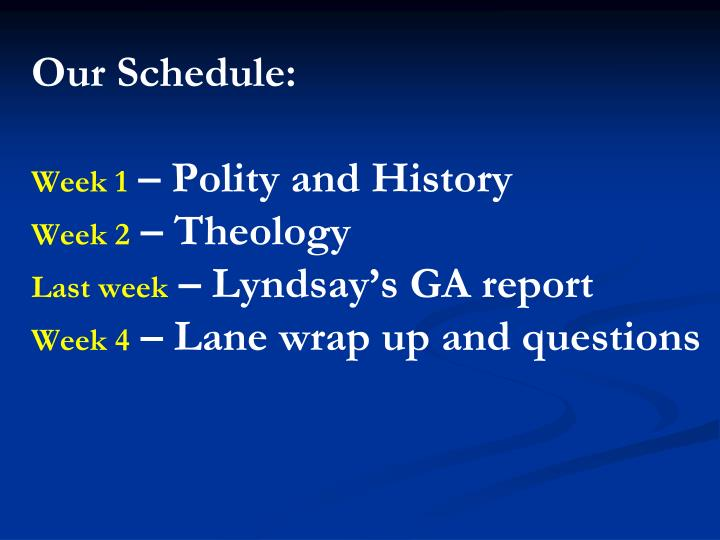 Our Schedule: