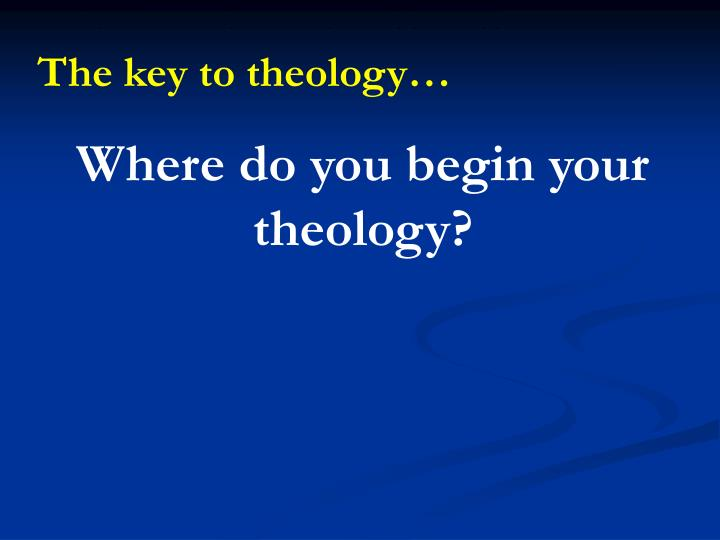The key to theology…