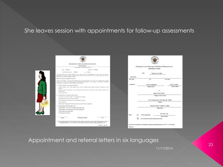 She leaves session with appointments for follow-up assessments