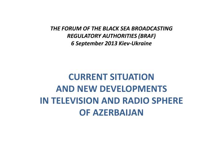 THE FORUM OF THE BLACK SEA BROADCASTING