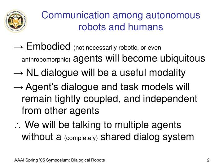 Communication among autonomous robots and humans