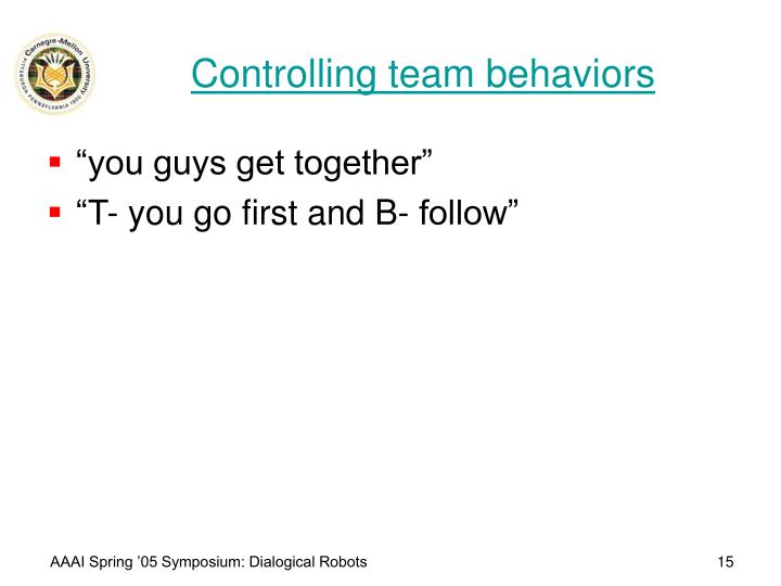 Controlling team behaviors