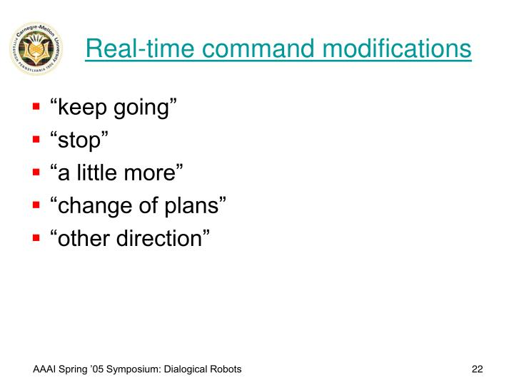 Real-time command modifications