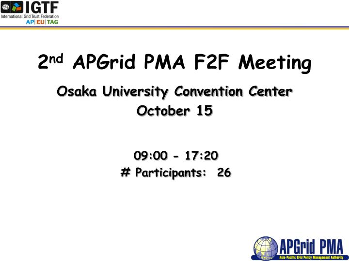 2 nd apgrid pma f2f meeting