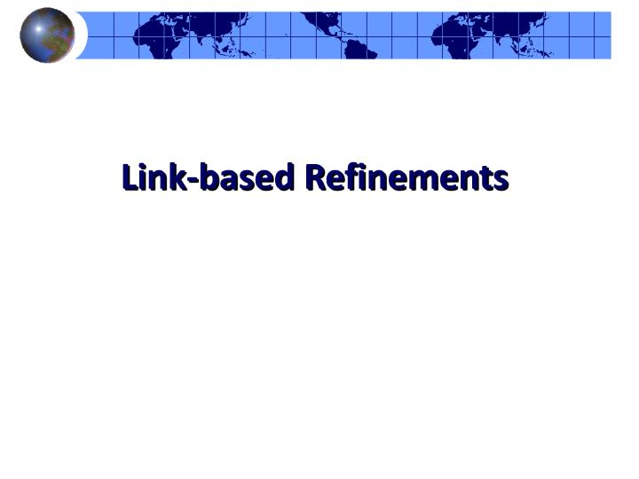 Link-based Refinements