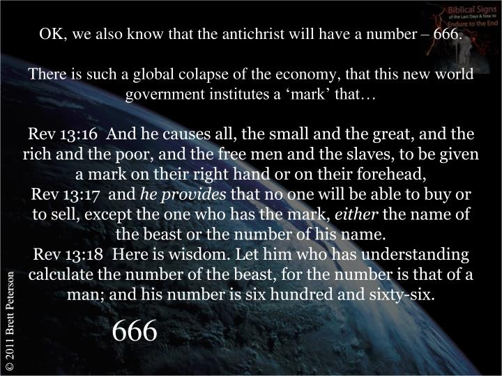 OK, we also know that the antichrist will have a number – 666.