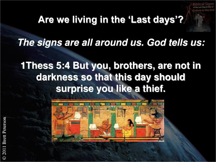 Are we living in the 'Last days'?