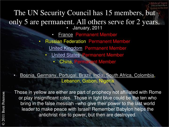 The UN Security Council has 15 members, but only 5 are permanent. All others serve for 2 years.