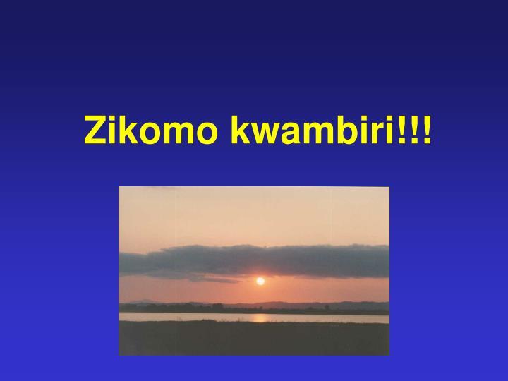 Zikomo kwambiri!!!