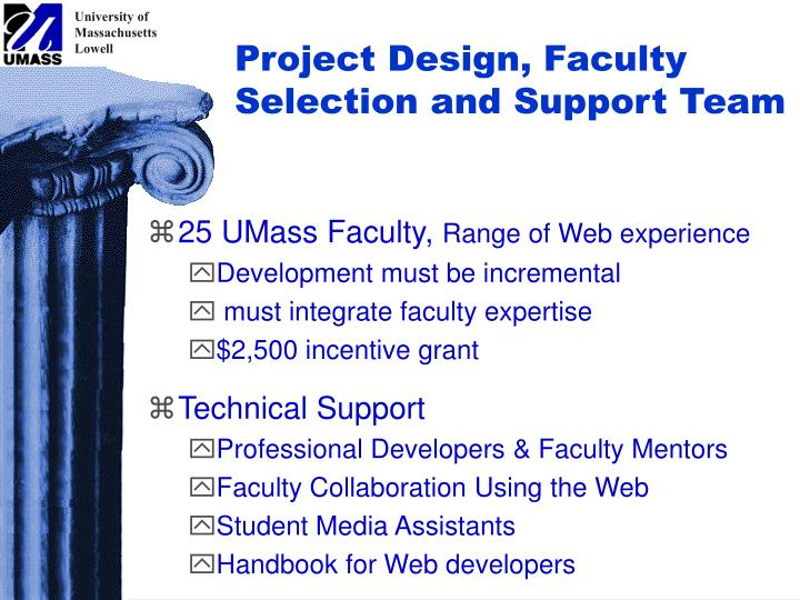 Project Design, Faculty Selection and Support Team