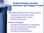 project design faculty selection and support team